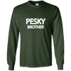 Image of Funny Annoying Brother T-shirt for Pesky Brother Long Sleeve