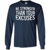 Image of Be Stronger Than Your Excuses T-Shirt Motivational Gift