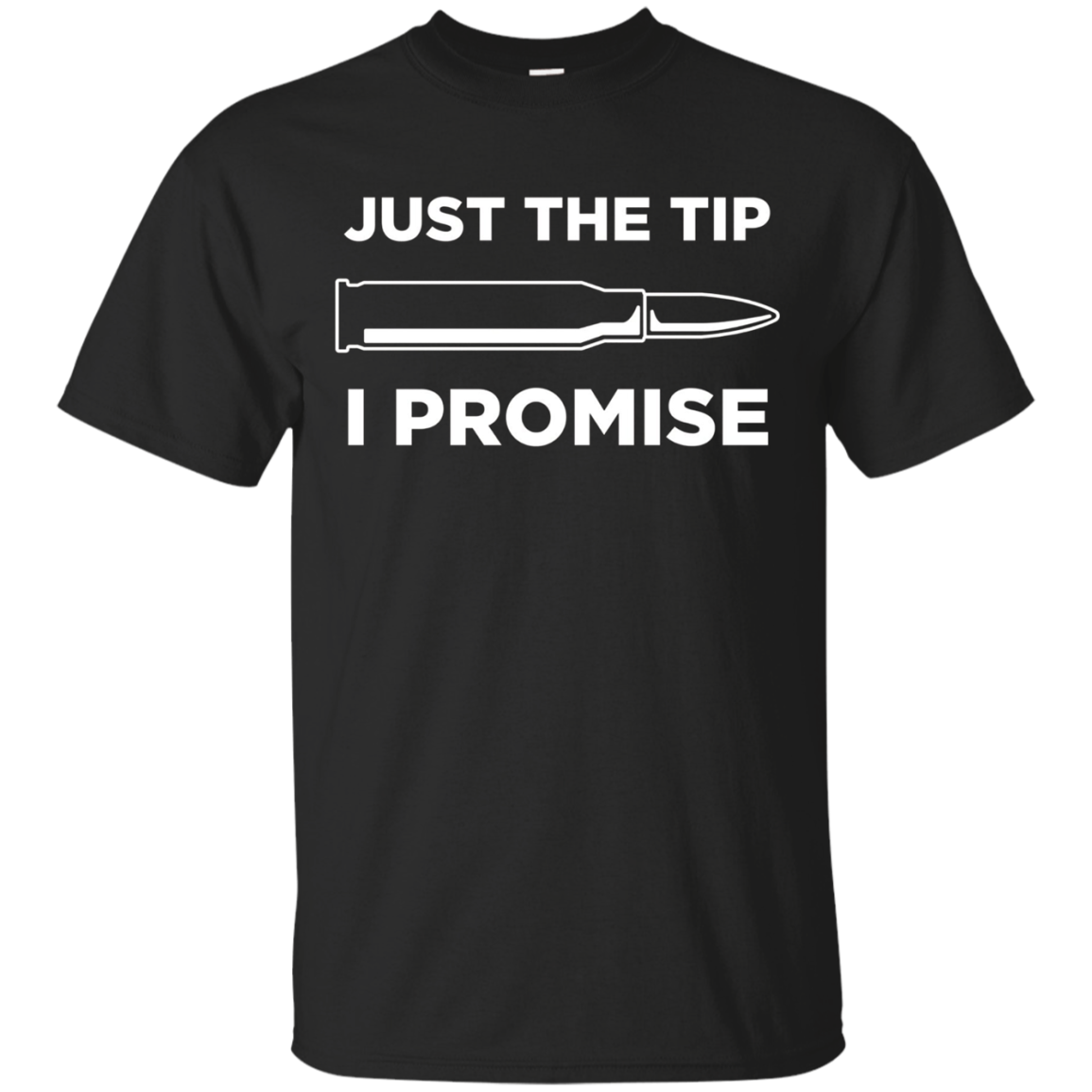 Just The Tip Tshirt Funny Just The Tip I Promise Shirt