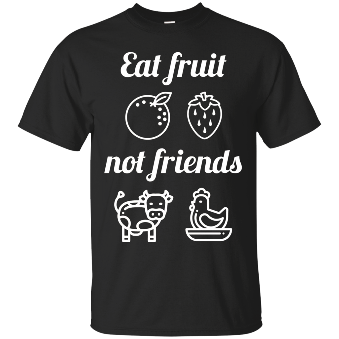 Eat Fruit Not Friends T-Shirt Vegan Animal Tee