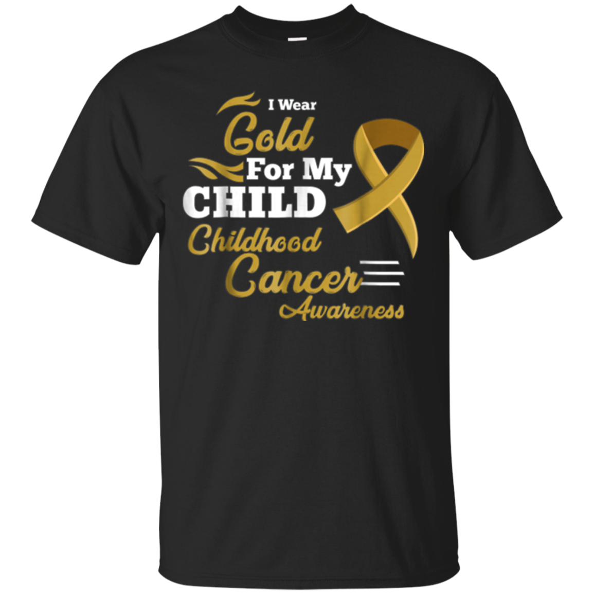 I Wear Gold for My Child Childhood Cancer Awareness Shirt