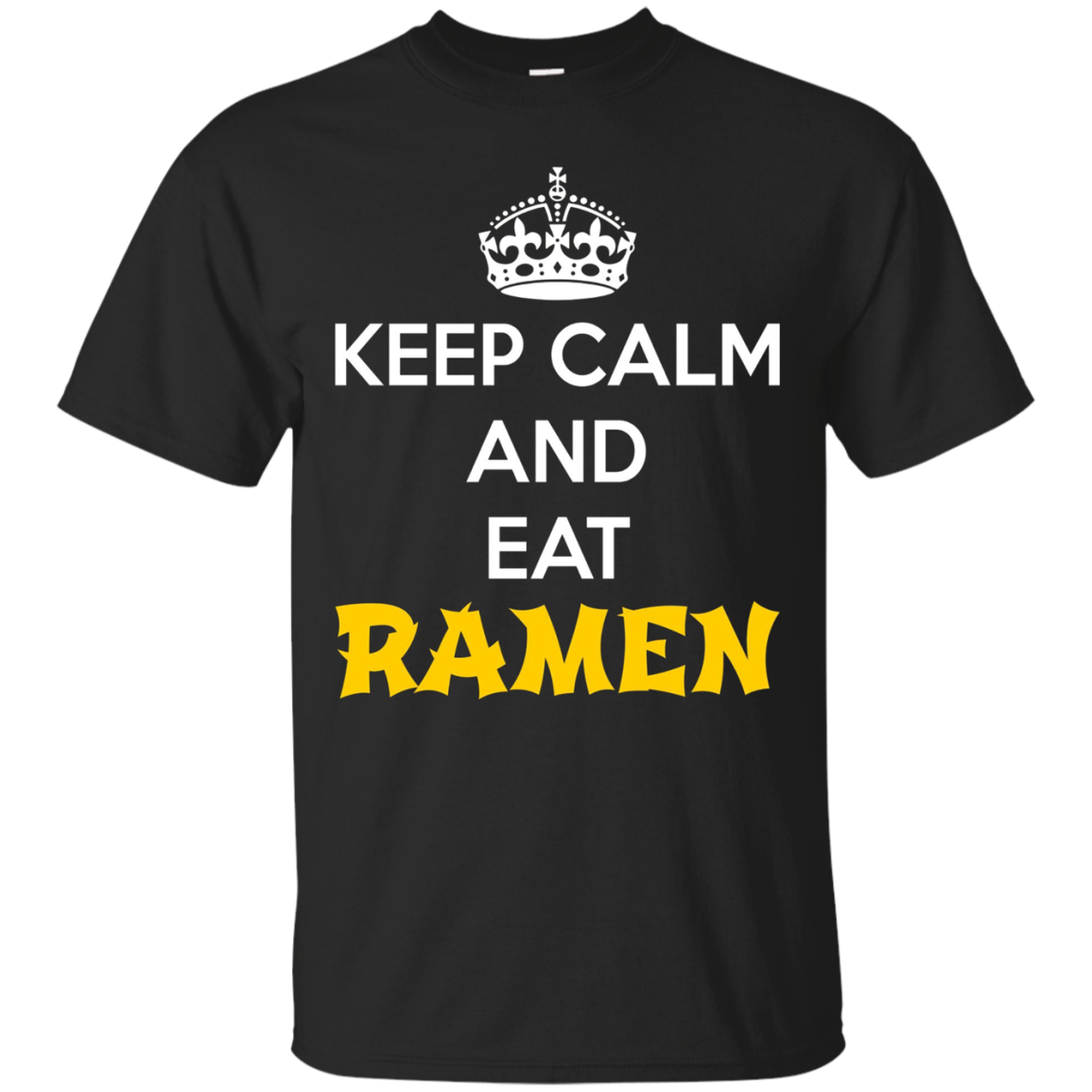 Keep Calm and eat Ramen T-Shirt - Funny Ramen Shirt