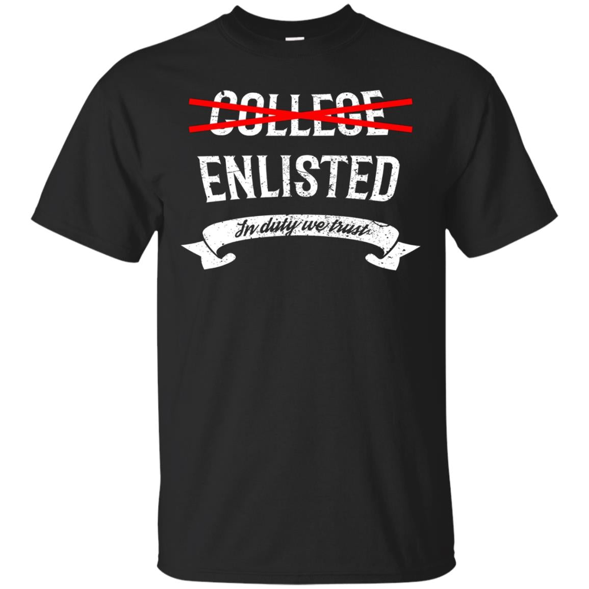 College Enlisted T-Shirt Funny Veteran Gift Shirt Idea