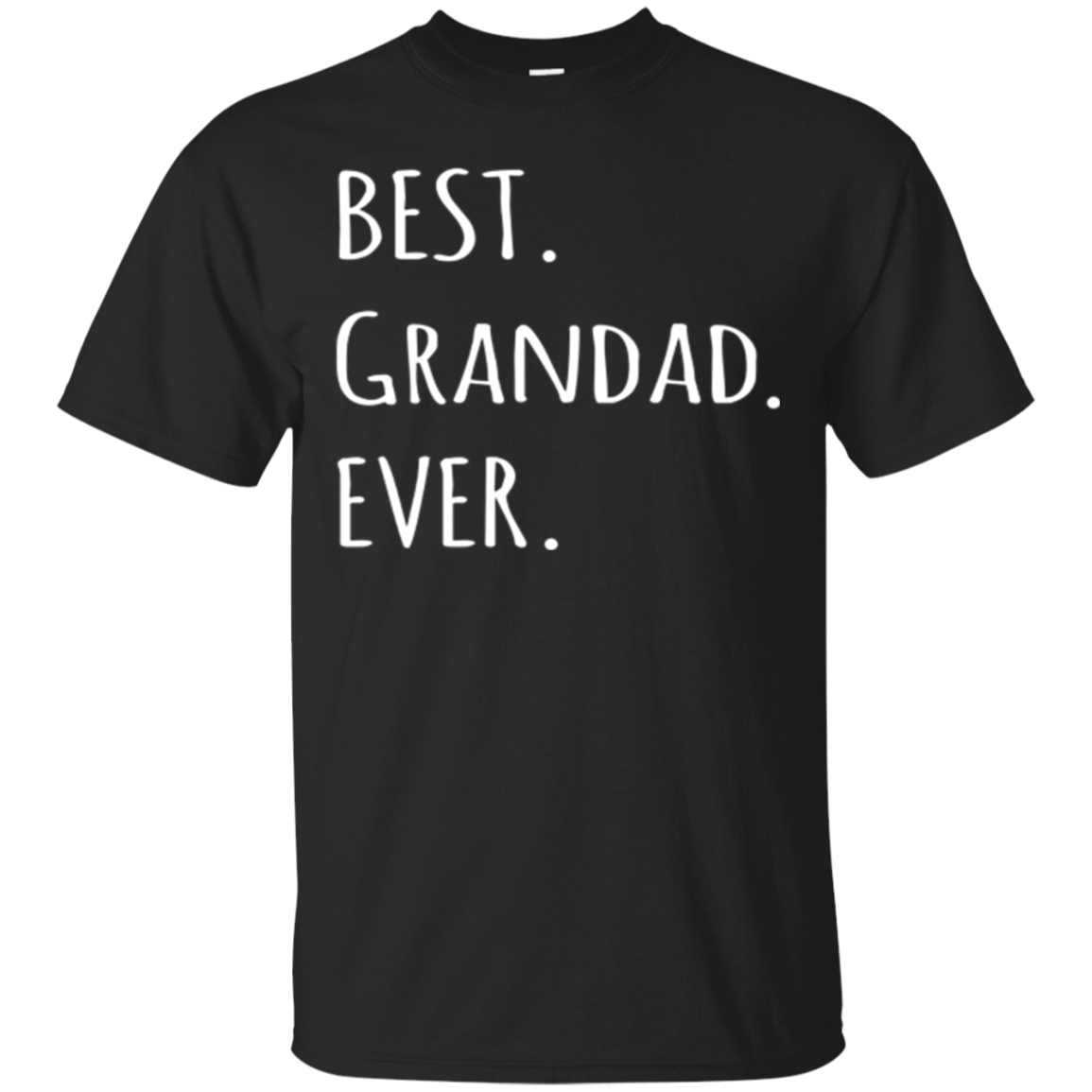 Best Grandad Ever tshirt - Grandpa nickname text t shirt tee