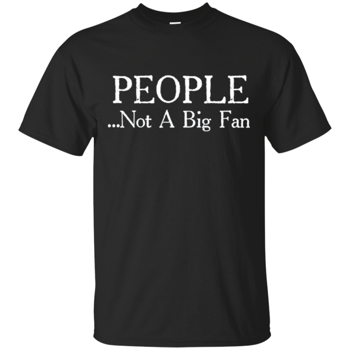 People Not A Big Fan Funny Introvert T-Shirt
