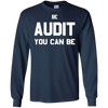 Image of Be Audit You Can Be T-Shirt Accountant