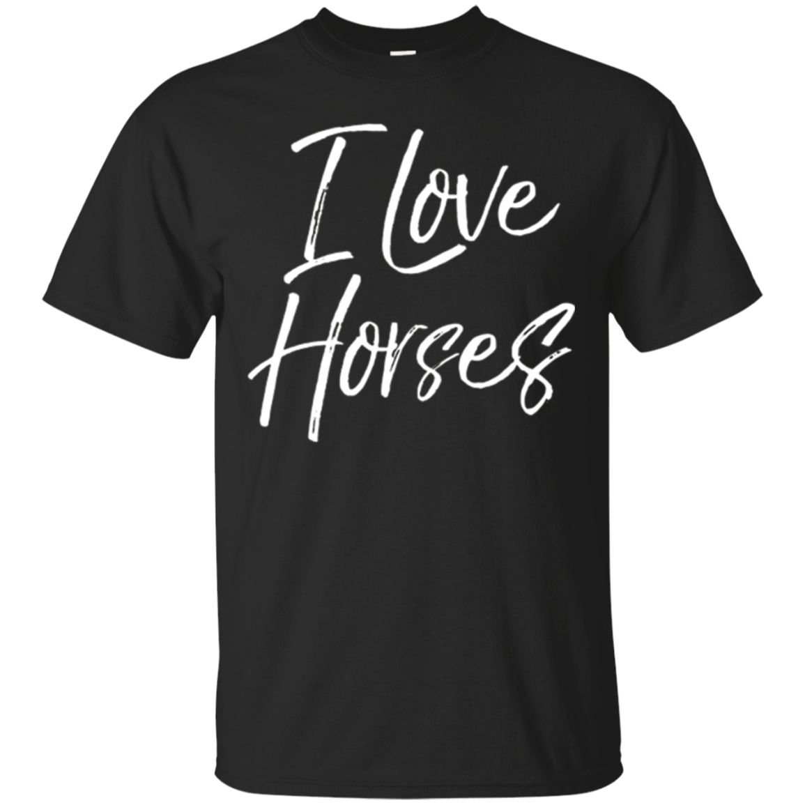 I Love Horses Shirt Fun Cute Equestrian Lover Tee