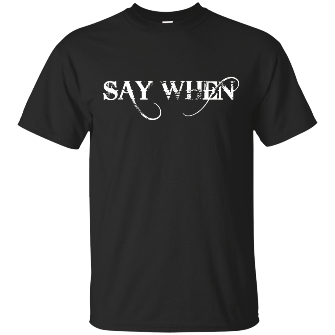 Western Say When Shirt