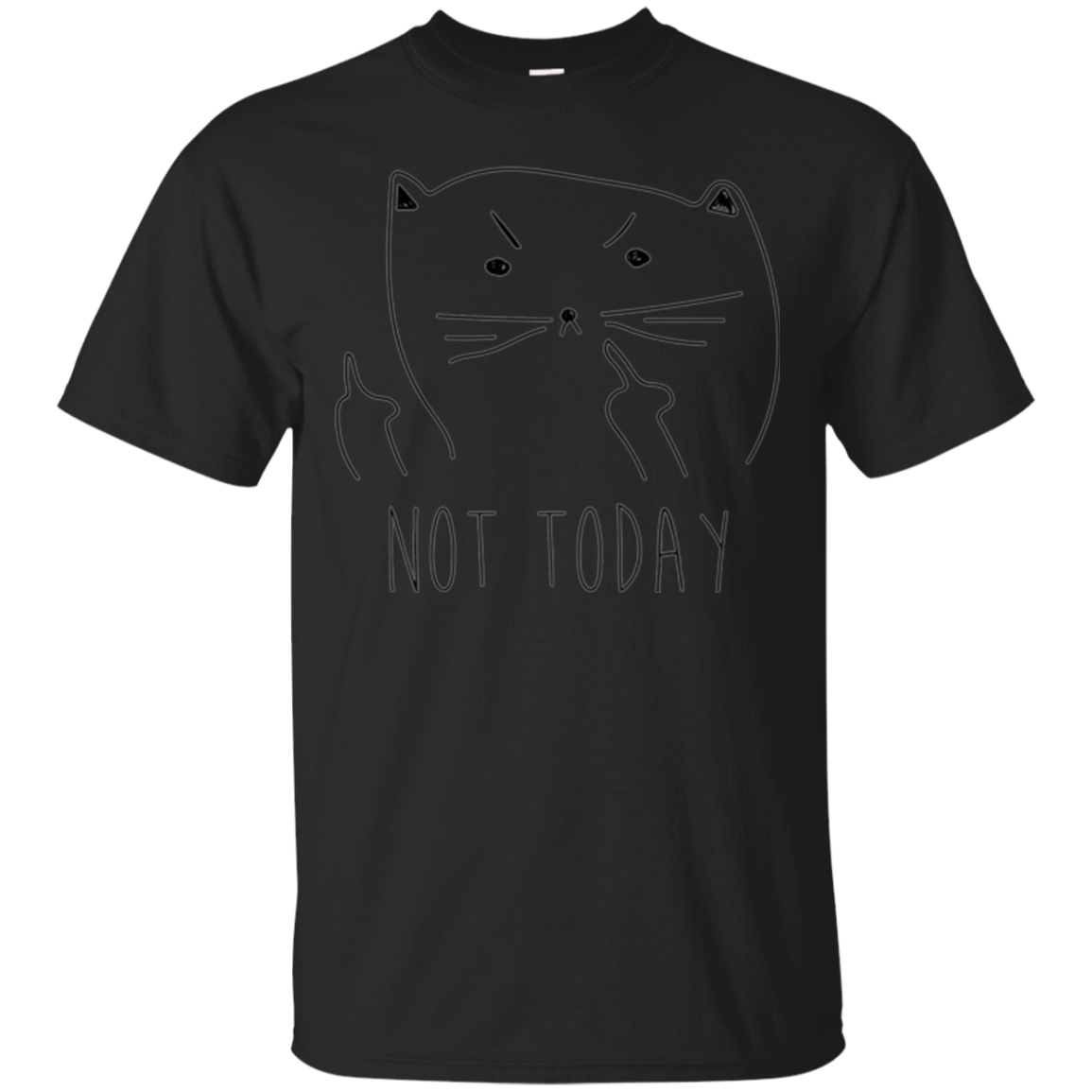 Not Today - Funny Angry Cat T-Shirt