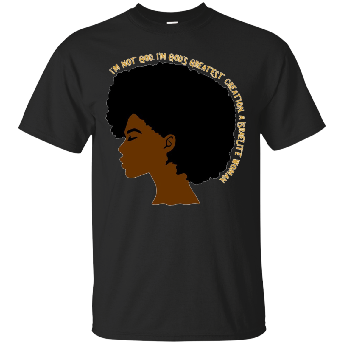 Womens I'm Not God Woman's Hebrew Israelite T-Shirt 12 Tribes Yah