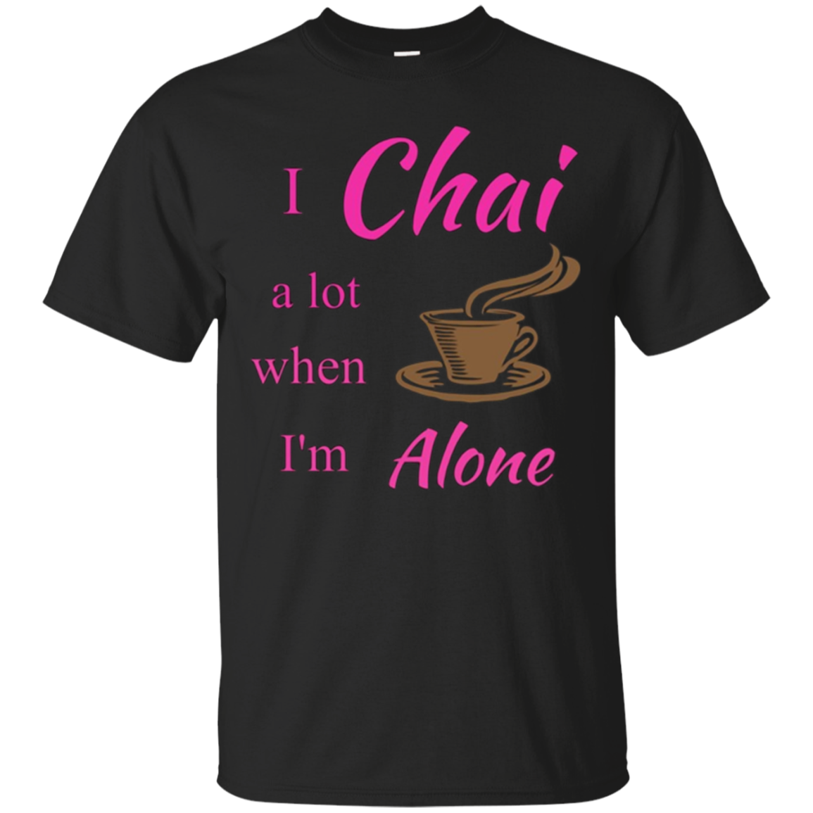 Chai Drinker Apparel Tea Lover