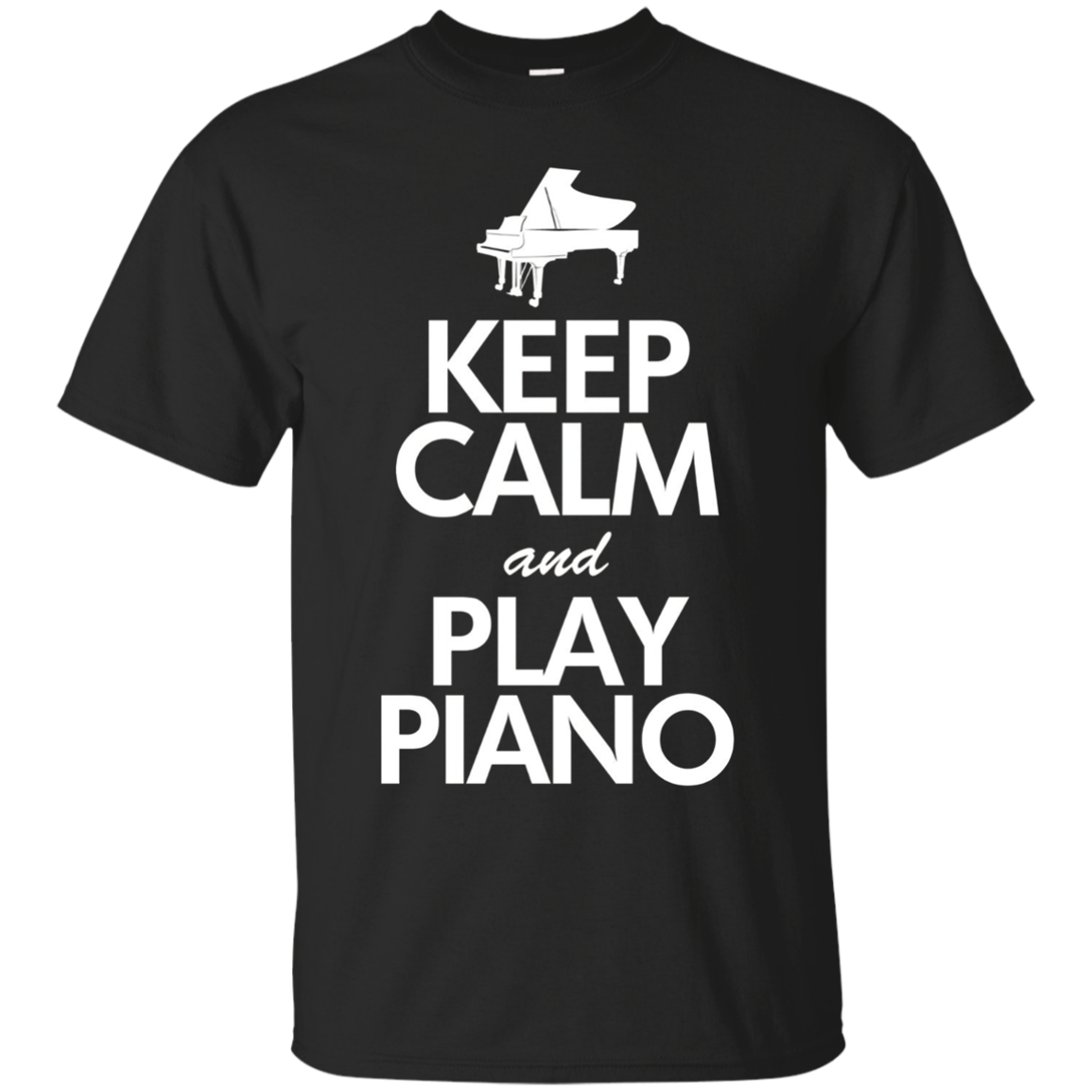 Keep Calm And Play Piano T-Shirt, Funny Players Quote Gift