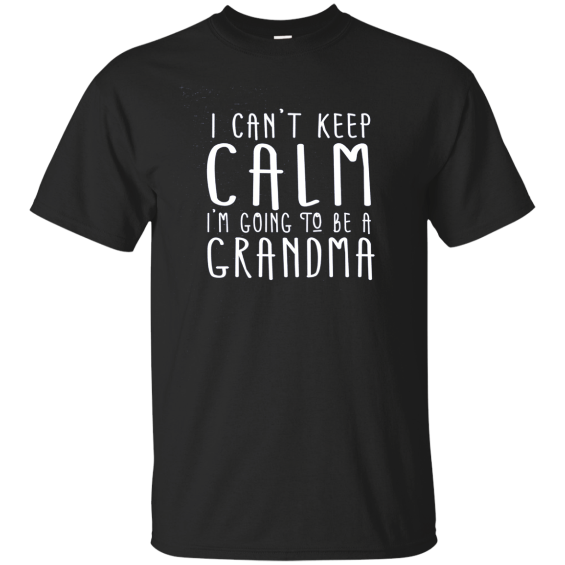 Womens I Can't Keep Calm I'm Going to be a Grandma T-Shirt - Gift