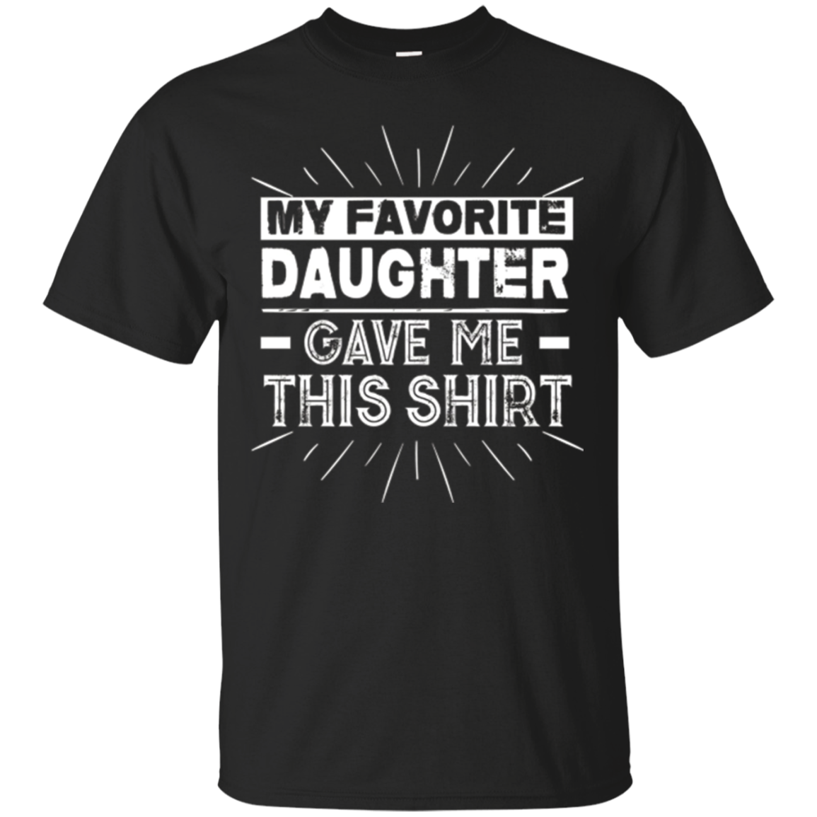 Christmas Gift For Father From Daughter To Dad Funny Fun Tee
