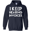 Image of I Keep Hearing Invoices Funny Accounting CPA T-Shirt
