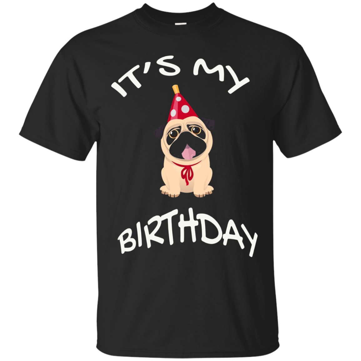 It's My Birthday Pug T-shirt