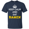 Image of Keep Calm and eat Ramen T-Shirt - Funny Ramen Shirt