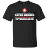 Image of People Meet This Super Hero Exterminator Pest Control Shirt