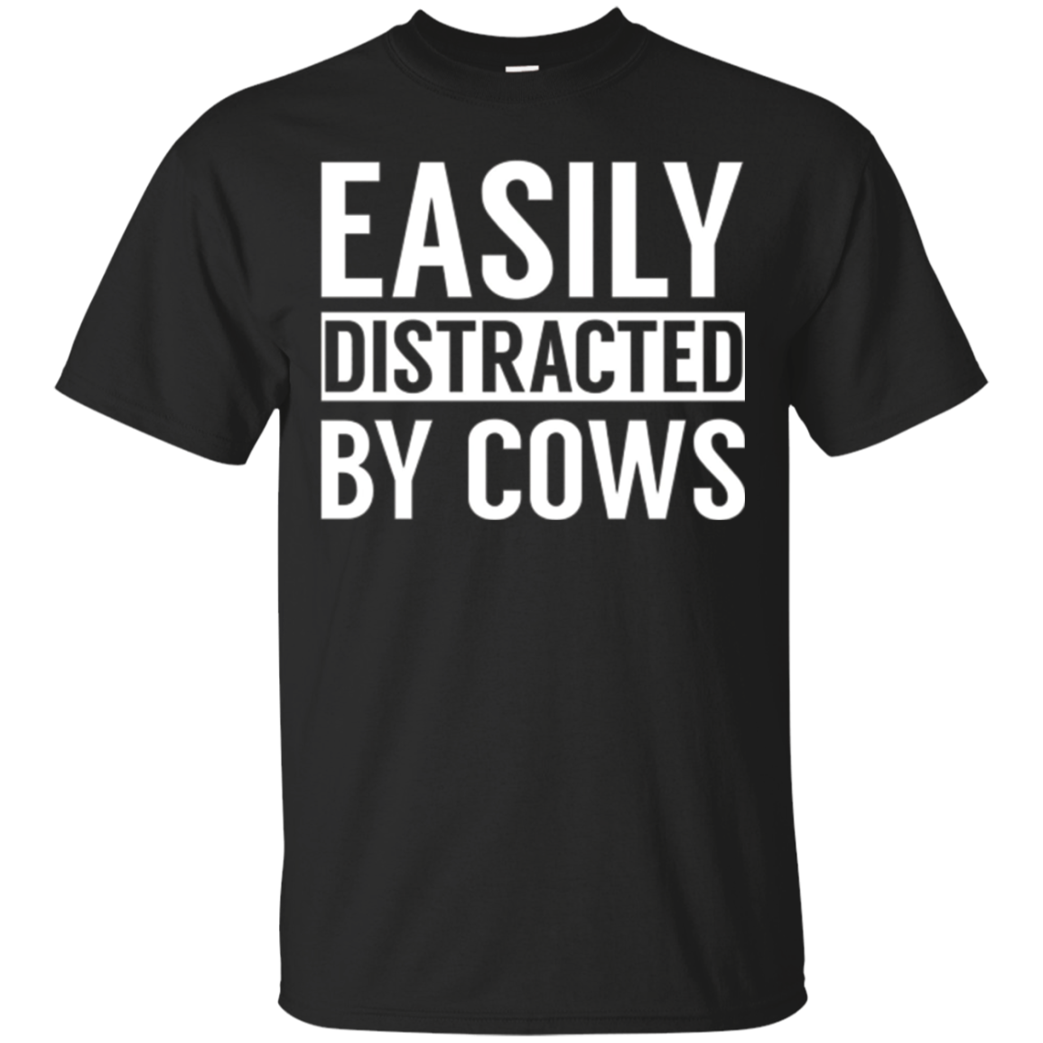 EASILY DISTRACTED BY COWS SHIRT