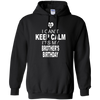 Image of I Can't Keep Calm It's My Brother's Birthday T-Shirt