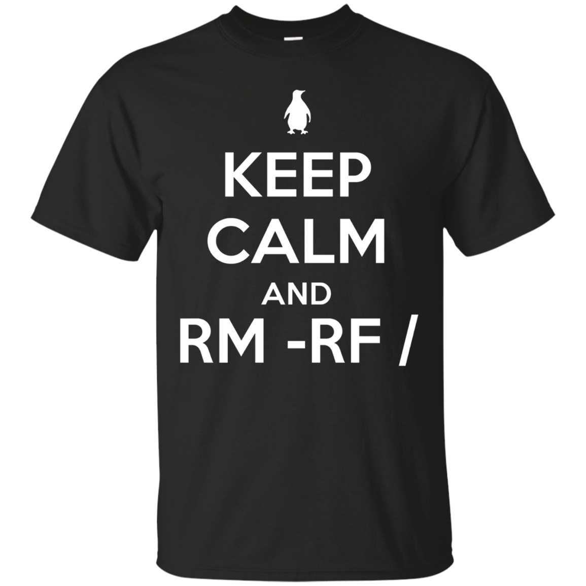 Keep Calm and rm -rf Linux Sysadmin Hacker Shirt for Geeks