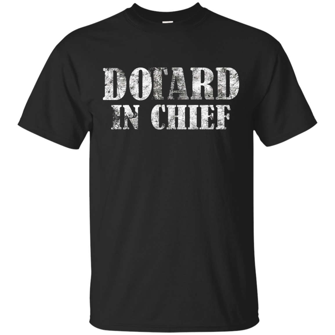 Dotard Funny Meaning Political Shirt Distress Text | #DOTARD
