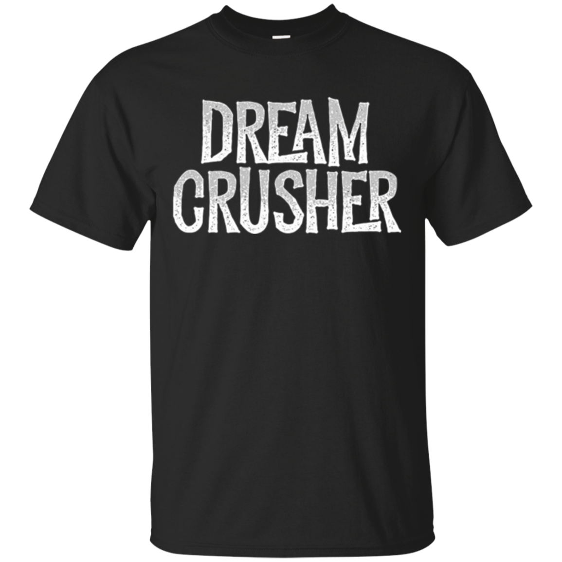 The Dream Crusher Party T-Shirt
