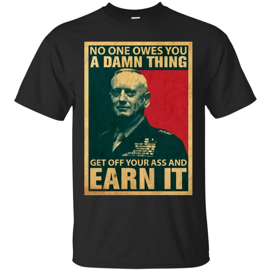 General Mattis Poster - No One Owes You T-Shirt