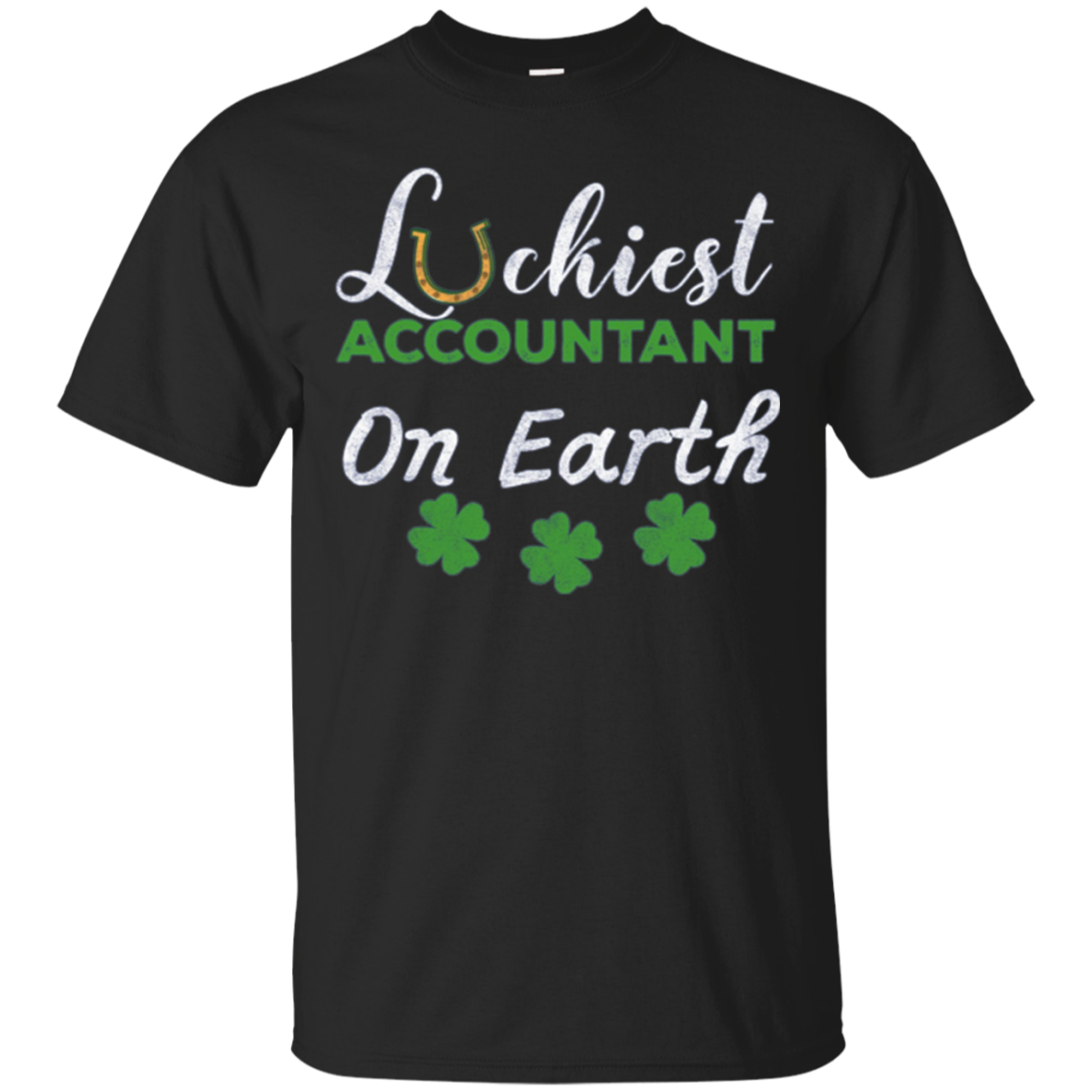 Luckiest Accountant On Earth T-Shirt St Patrick's Day Gift