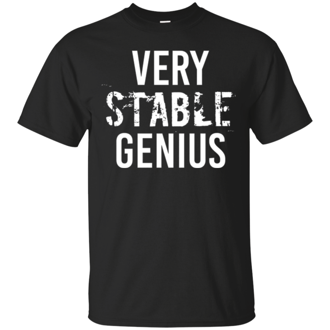 Very Stable Genius | Funny Humor Long Sleeve Shirt