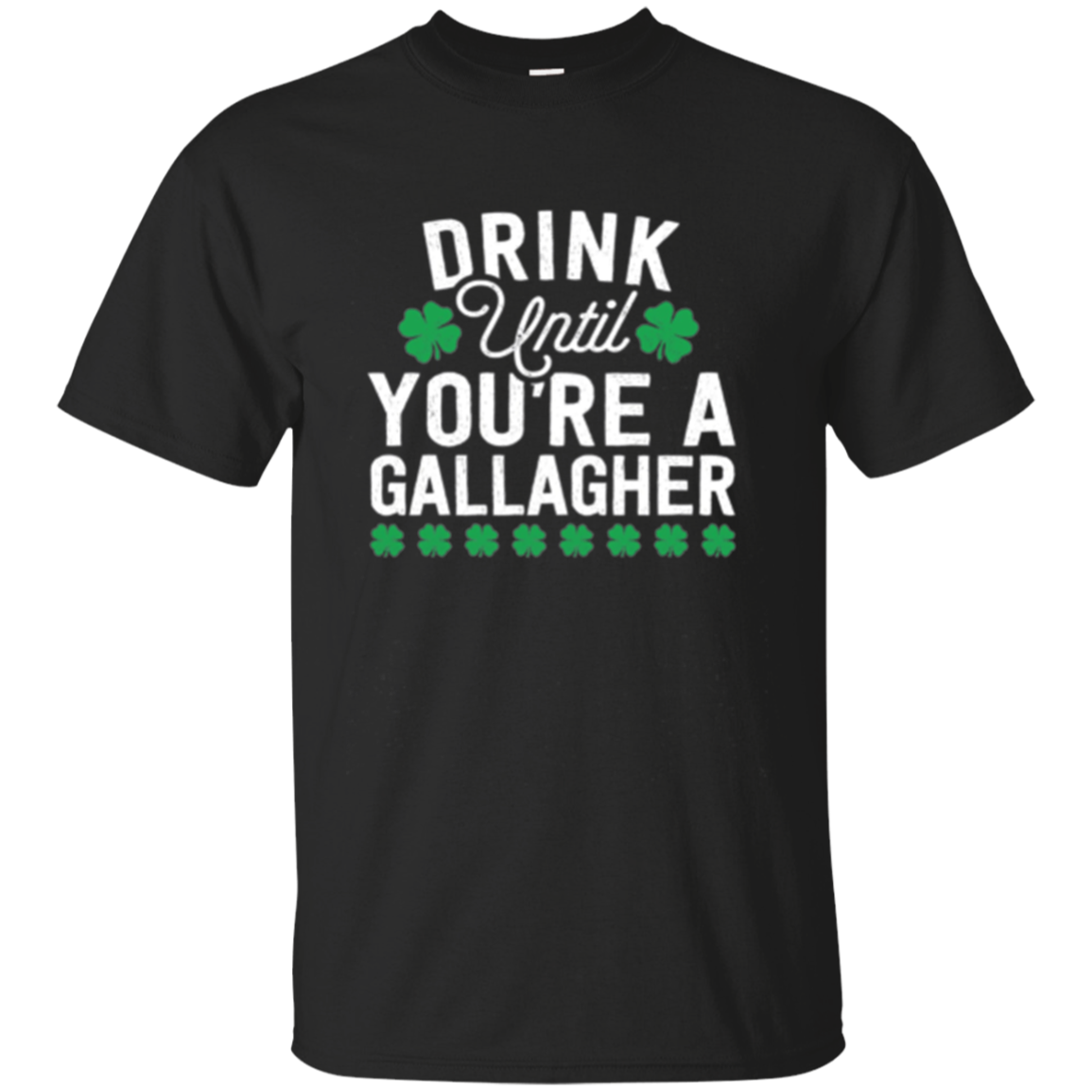 Drink Until You're a Gallagher - Funny Long Sleeve Tshirt