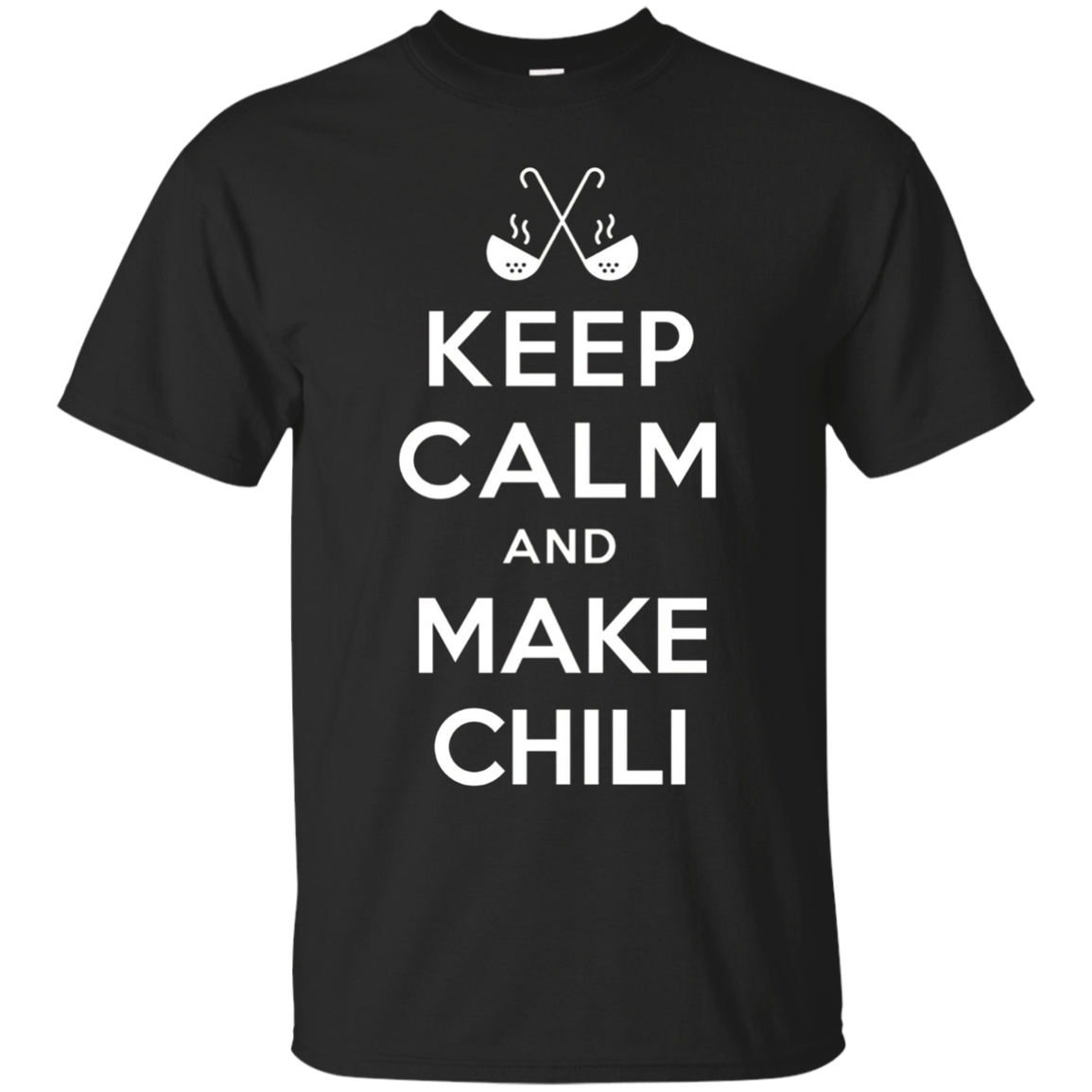 Keep Calm And Make Chili Funny T-Shirt Cook Off Tee