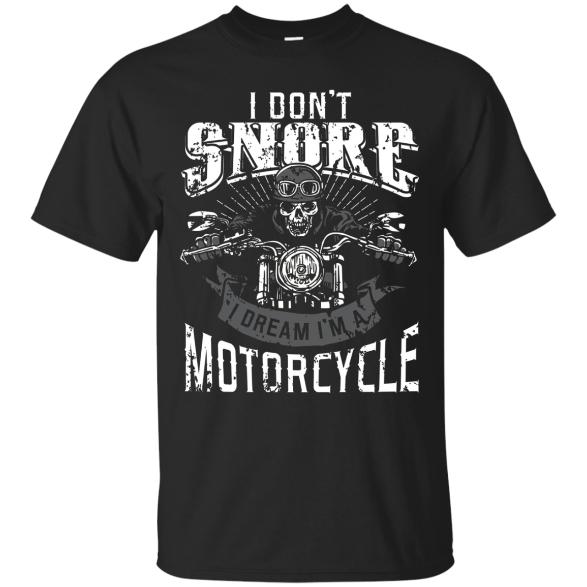 I Dont Snore I Dream Im A Motorcycle Shirt Biker Dad Father