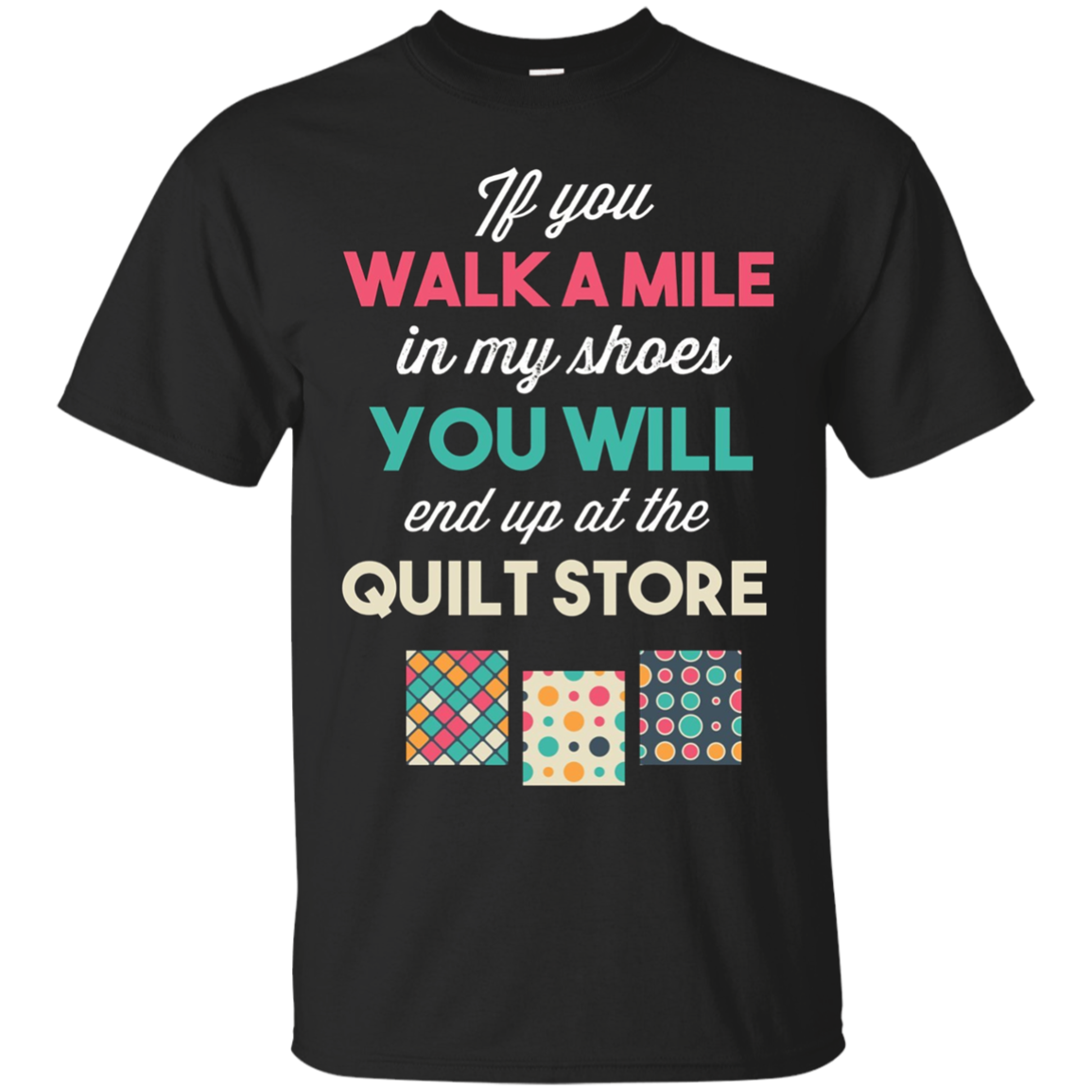 Walk Mile End Up At Quilt Store Funny Quilter GIfts Apparel