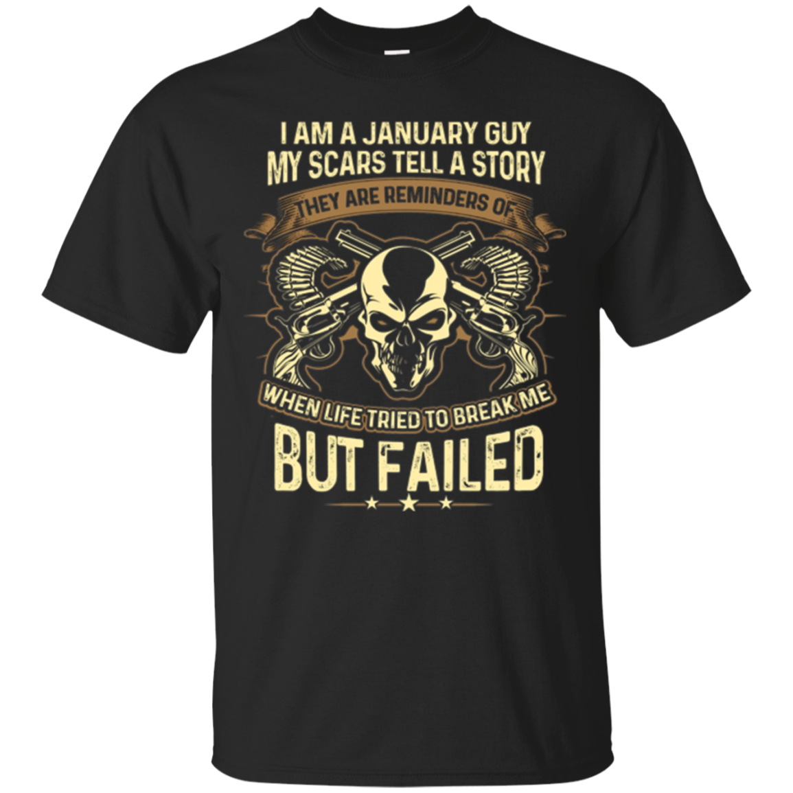 I Am A January Guy My Scars Tell A Story T-shirt