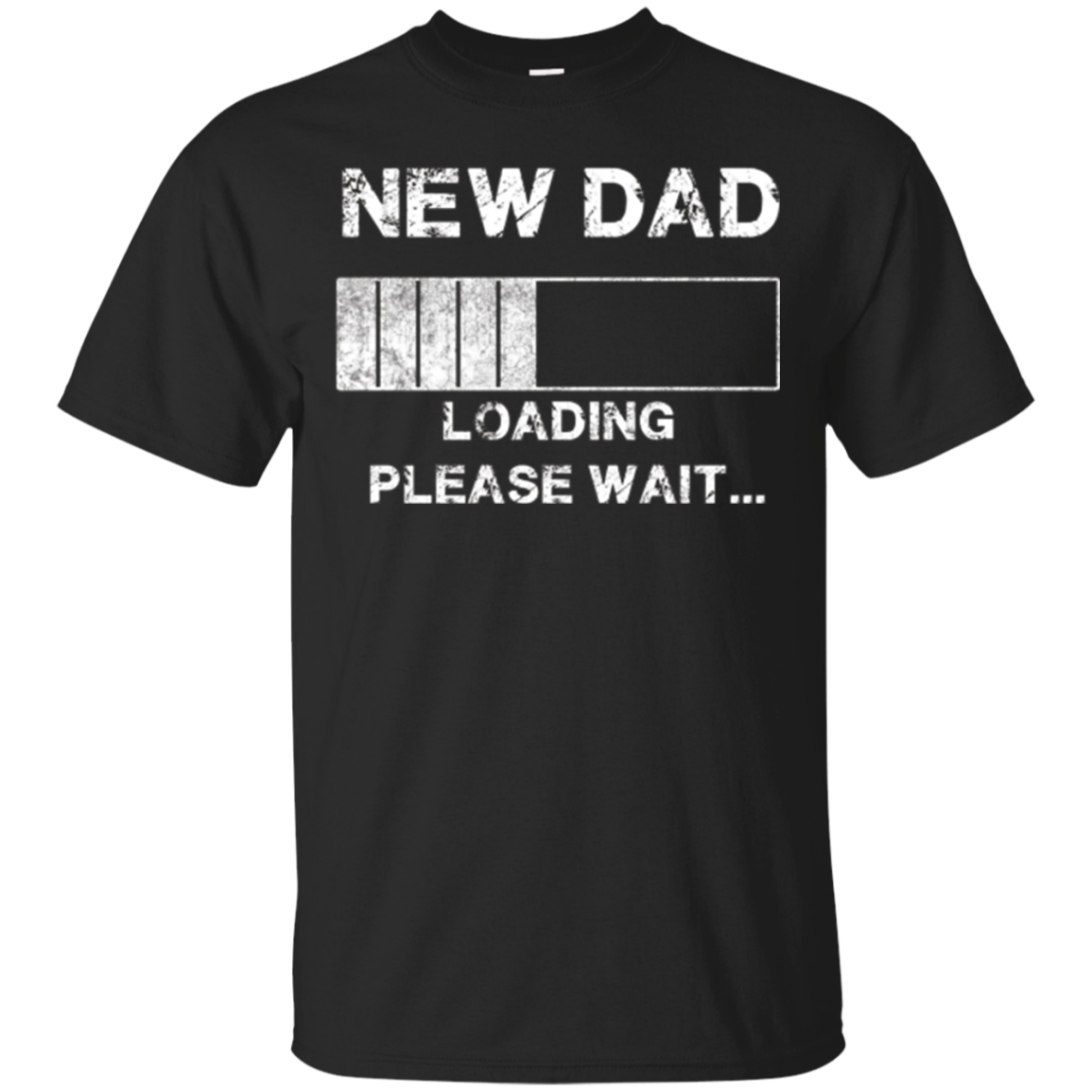 Funny New Dad T-shirt - Loading please wait