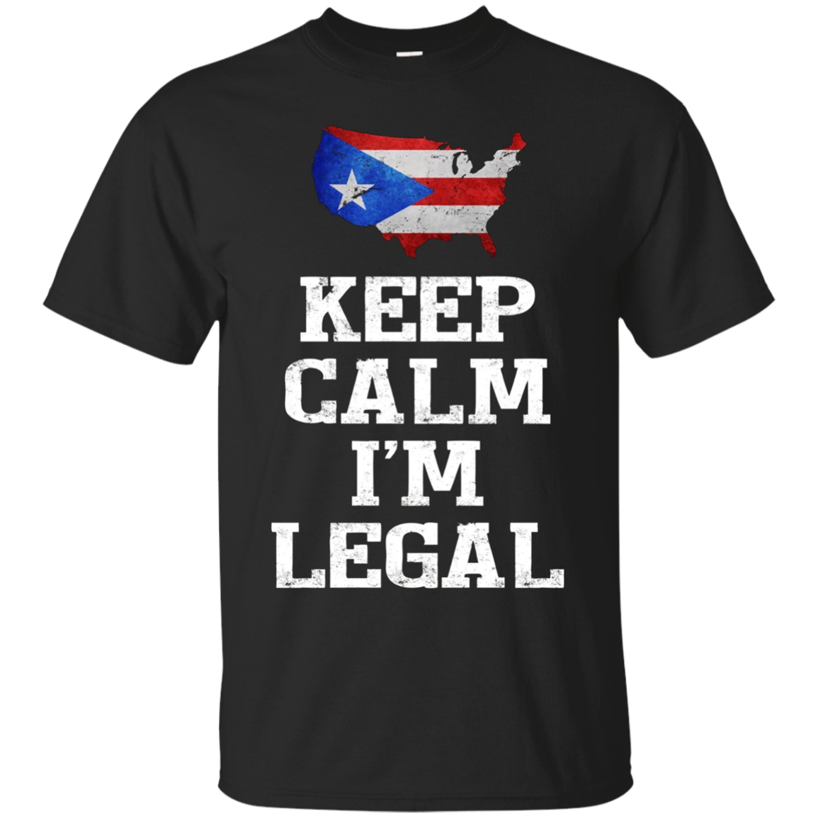Keep Calm I'm Legal ~ Funny t-shirt Puerto Rico Flag