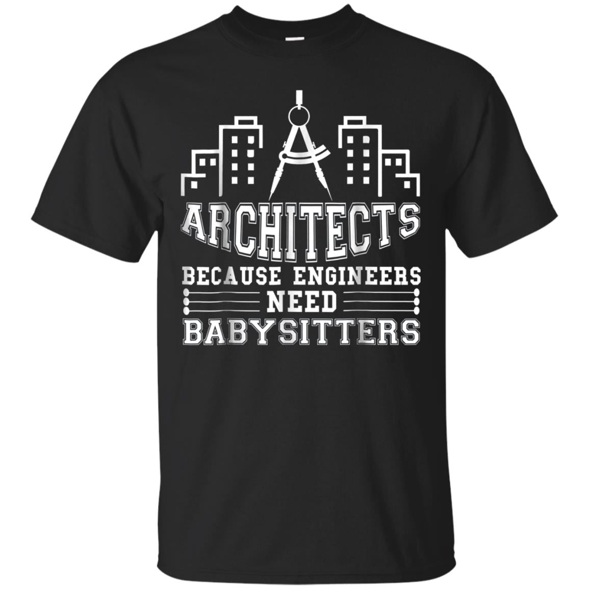 Architect Because Engineers Need Babysitters-aws t shirt