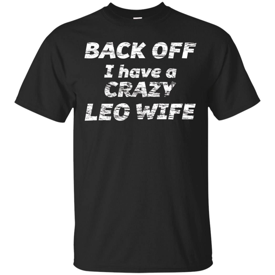 BACK OFF I have a CRAZY LEO WIFE | Funny Tee Shirt Astrolog
