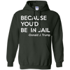 Image of Because You'd Be In Jail T Shirt - Donald Trump Quote