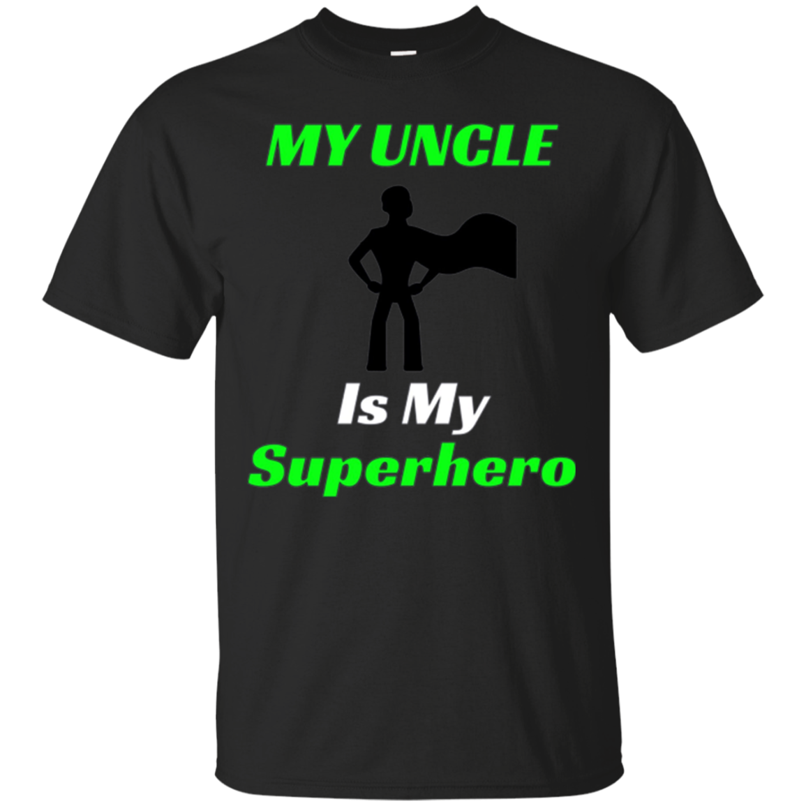 Uncle Superhero: My Uncle is My Superhero T-Shirt