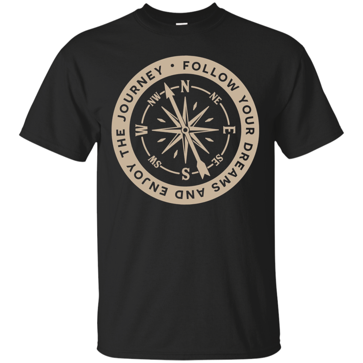 Follow Your Dreams and Enjoy the Journey Compass T Shirt Tee