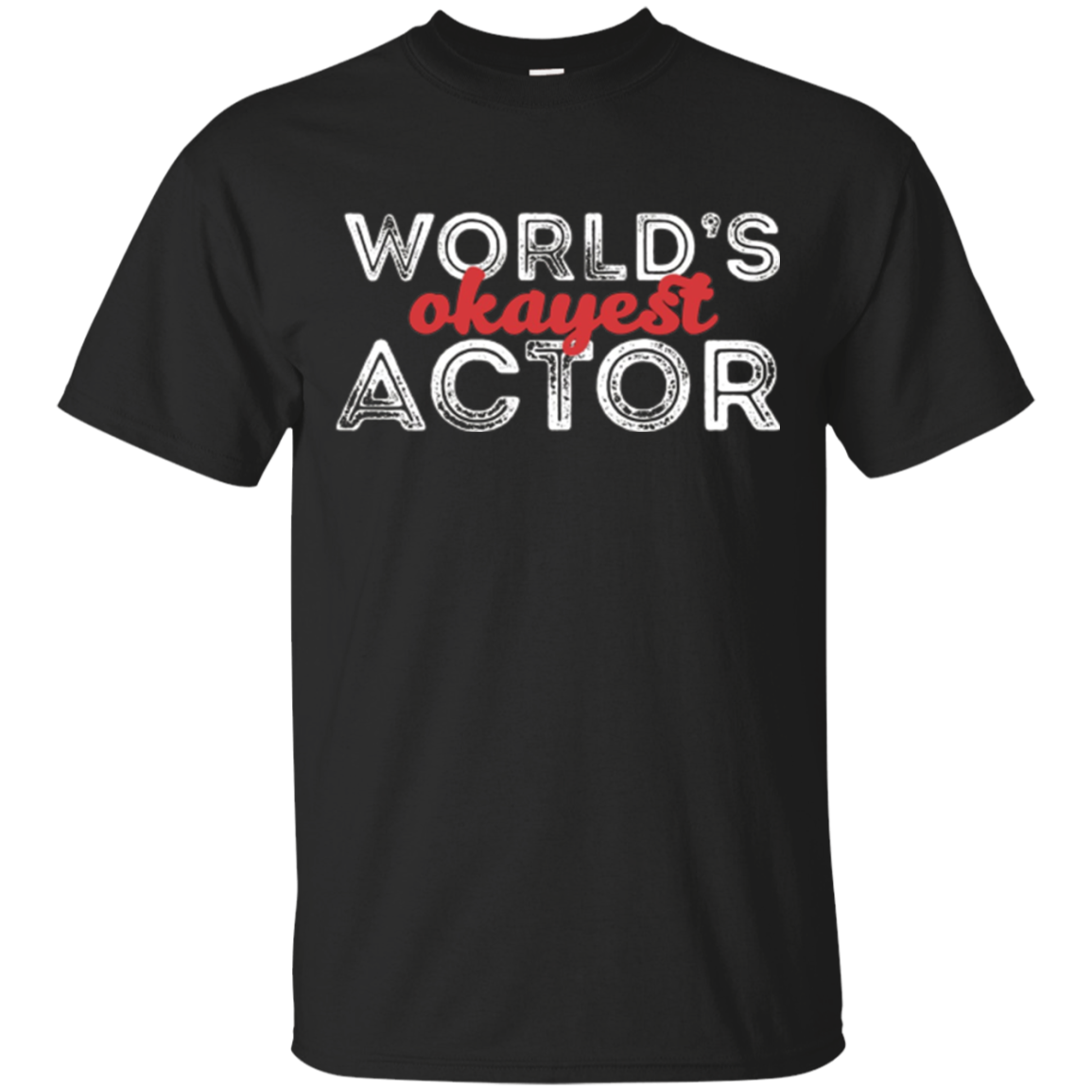 Actor T-shirt - World's okayest actor