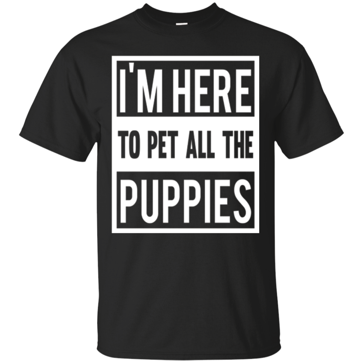 I'm Here To Pet All The Puppies - Pet Dog Lover Shirt