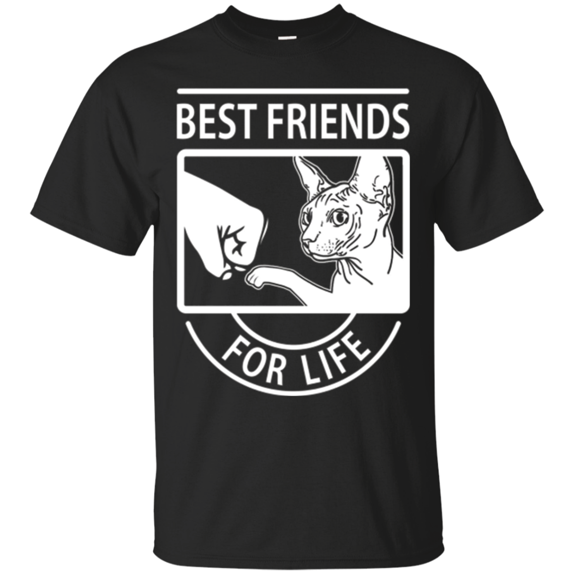 Sphynx Cat - Best Friends For Life T-shirt