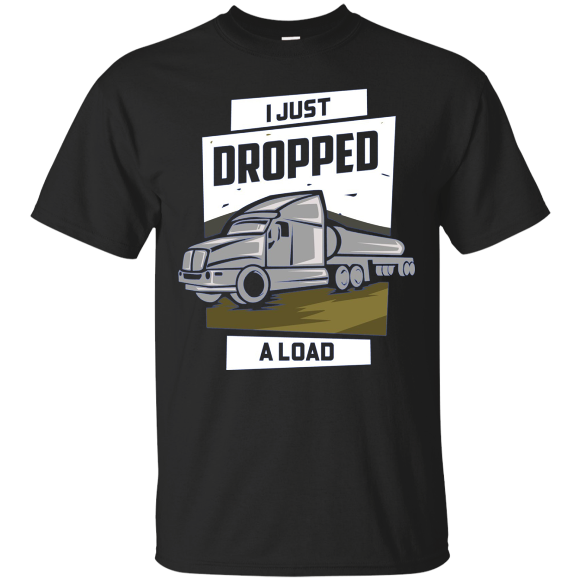 Funny Trucker Long Sleeve T-Shirt I Just Dropped A Load Tank
