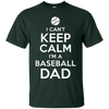 Image of Mens Can't Keep Calm Baseball Dad Funny Sport T-Shirt Fathers Day