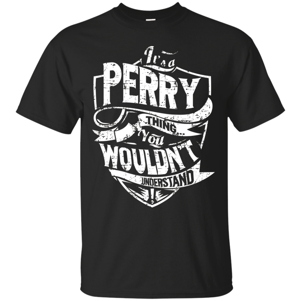 It's A Perry Thing You Wouldn't Understand T-Shirt