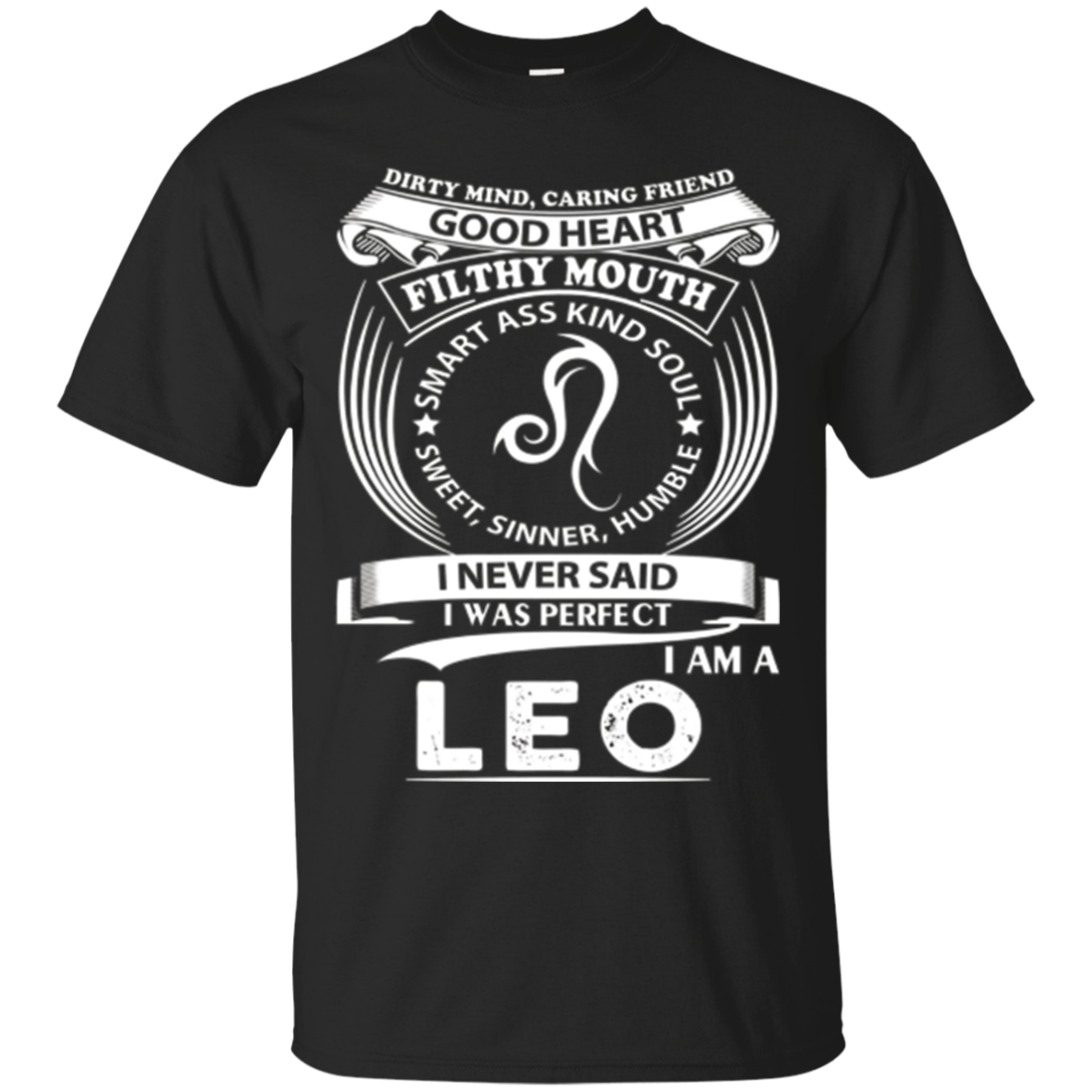 I Never Said I Was Perfect I Am A Leo T-shirt