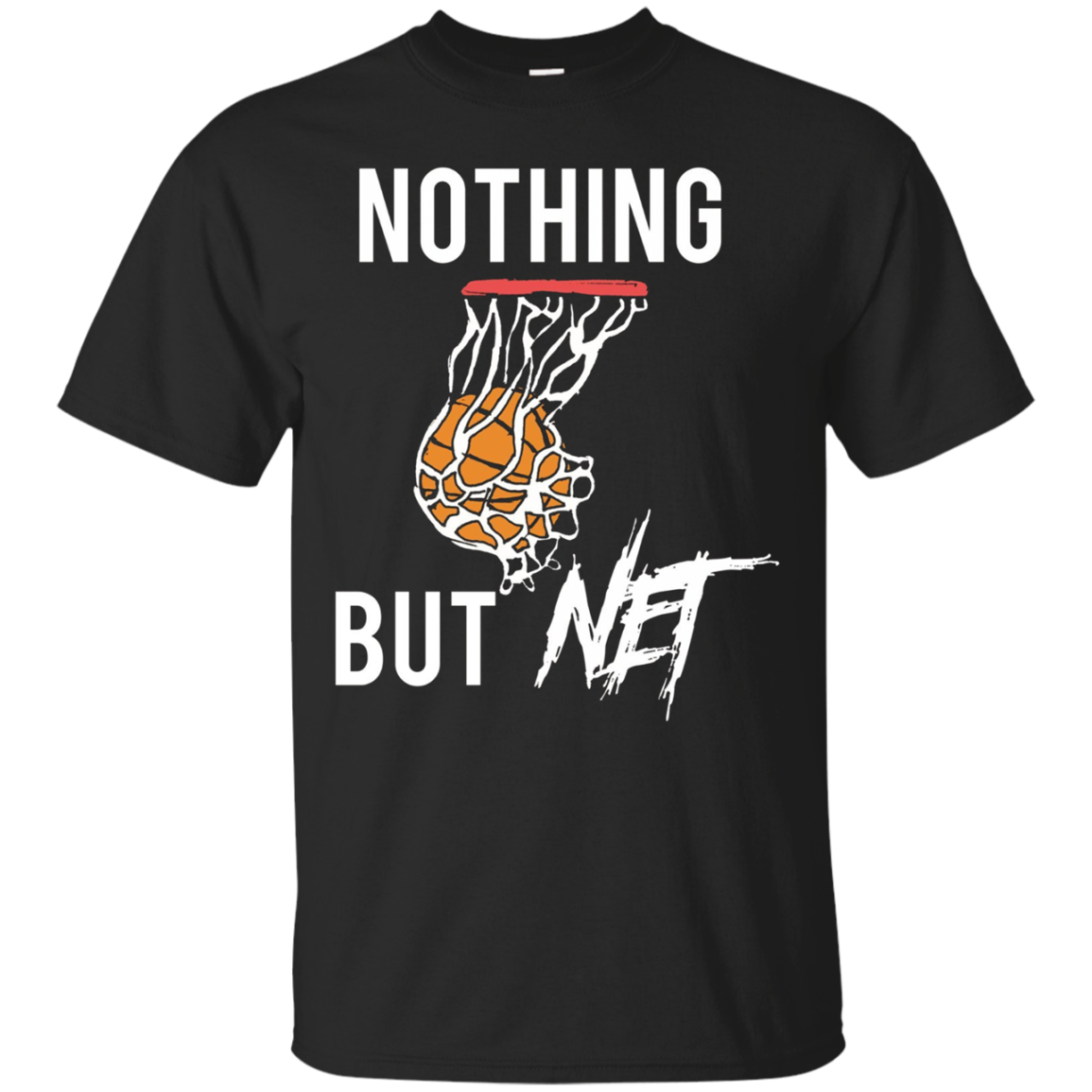 Nothing But Net Basketball Swish Sports Funny T-Shirt